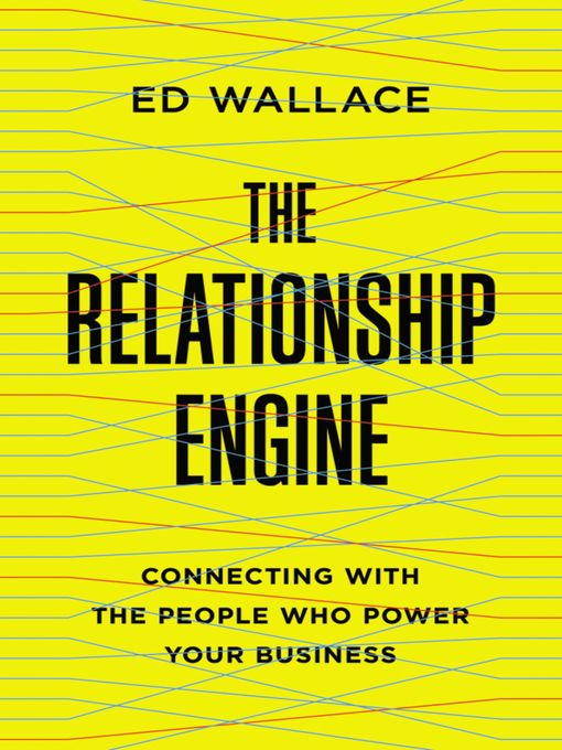 Title details for The Relationship Engine by Ed Wallace - Available