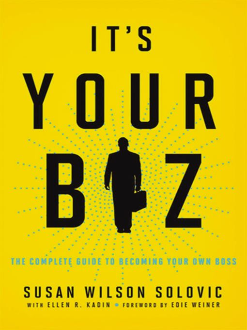 Title details for It's Your Biz by Susan Solovic - Available
