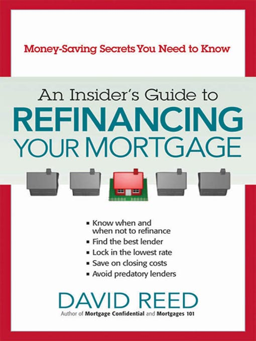 Title details for An Insider's Guide to Refinancing Your Mortgage by David Reed - Available