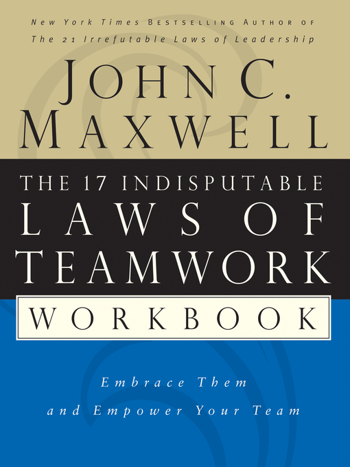 The 17 Indisputable Laws Of Teamwork Workbook National Library