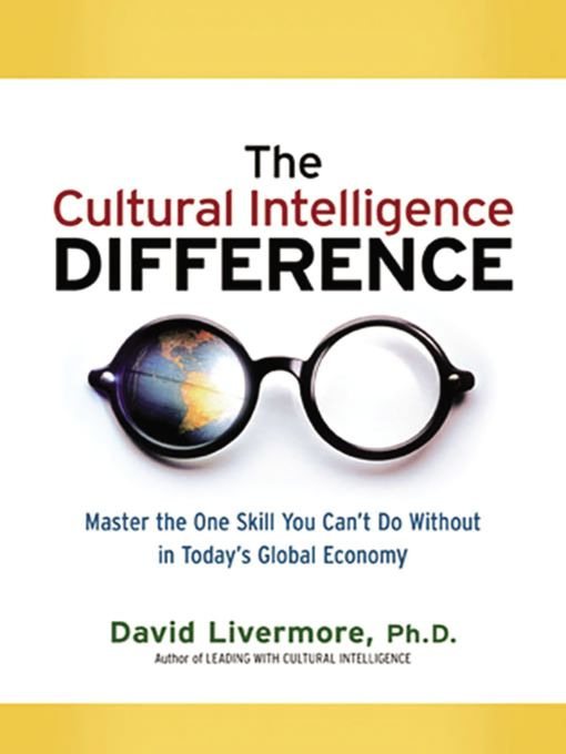 Title details for The Cultural Intelligence Difference  by David Livermore - Available