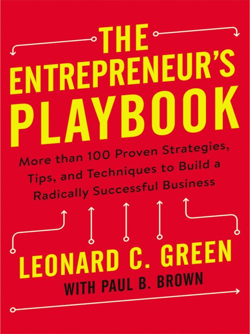 Title details for The Entrepreneur's Playbook by Leonard C. Green - Available