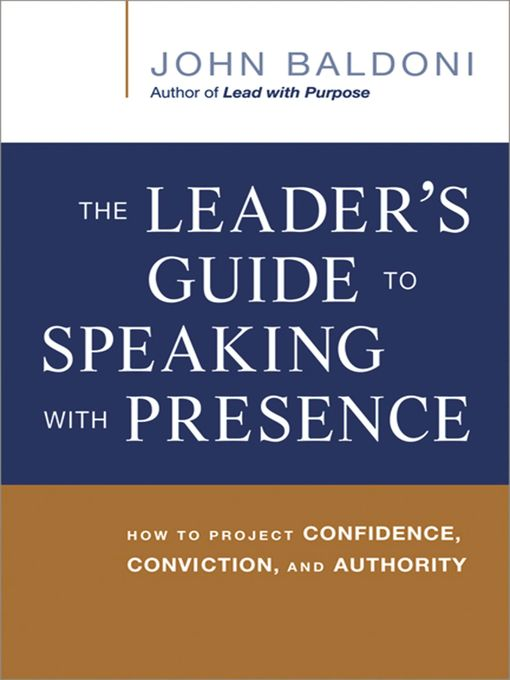 Title details for The Leader's Guide to Speaking with Presence by John Baldoni - Wait list