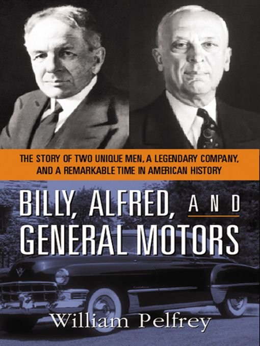 Title details for Billy, Alfred, and General Motors by William Pelfrey - Available