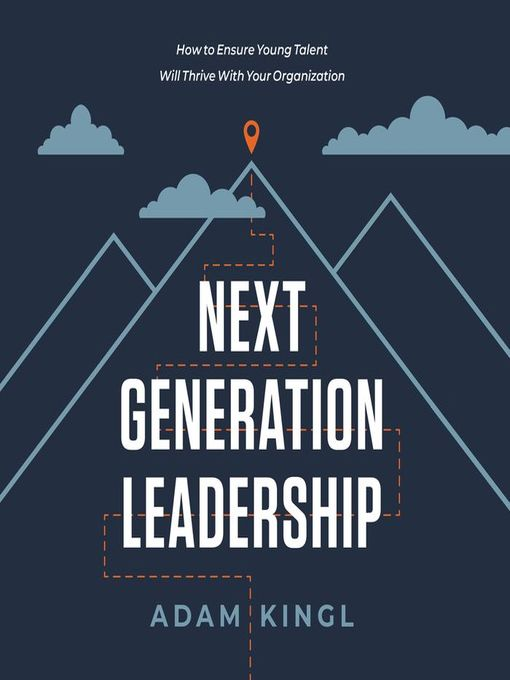 Title details for Next Generation Leadership by Adam Kingl - Available