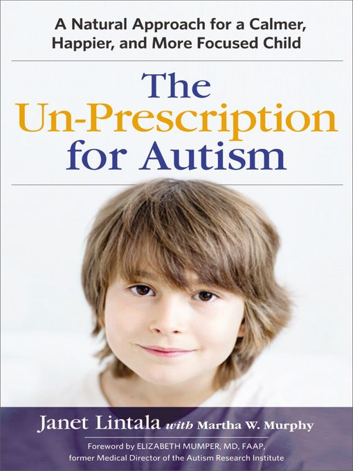 Title details for The Un-Prescription for Autism by Janet Lintala - Available