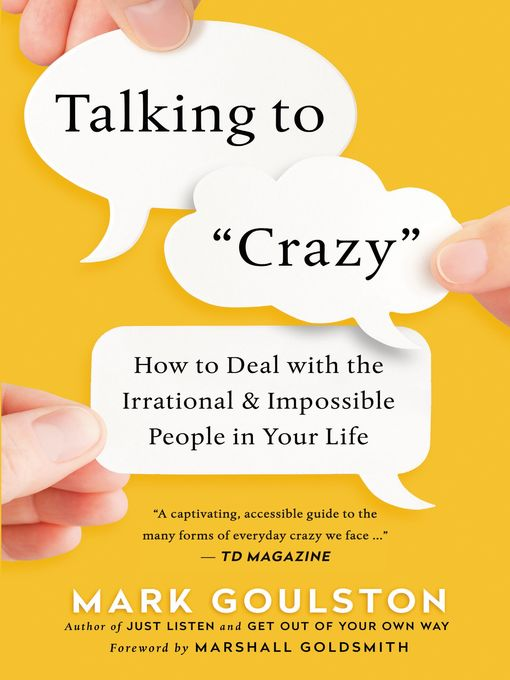 Title details for Talking to Crazy by Mark Goulston - Available
