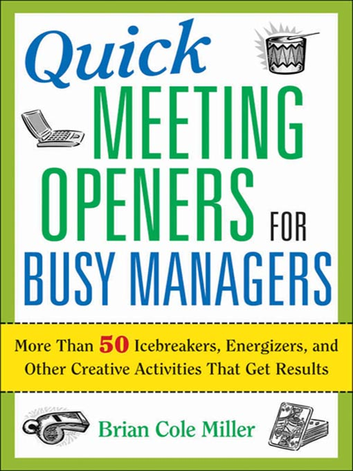 Title details for Quick Meeting Openers for Busy Managers by Brian Cole Miller - Available