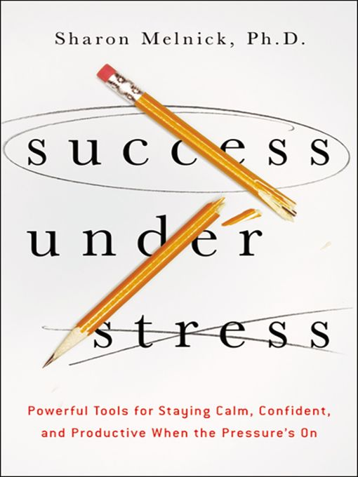 Title details for Success Under Stress by Sharon Melnick - Available