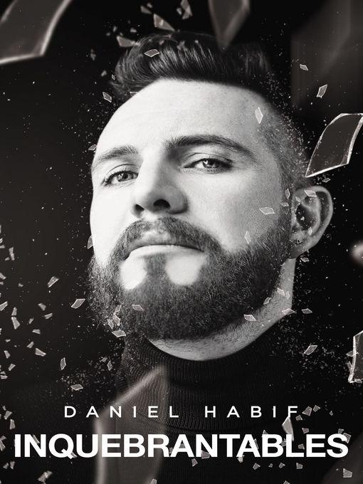 Title details for Inquebrantables (Unbreakable) by Daniel Habif - Wait list