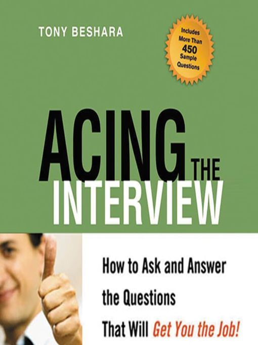 Acing the interview [electronic resource] : How to ask and answer the questions that will get you the job.