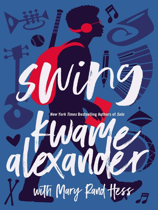Title details for Swing by Kwame Alexander - Available