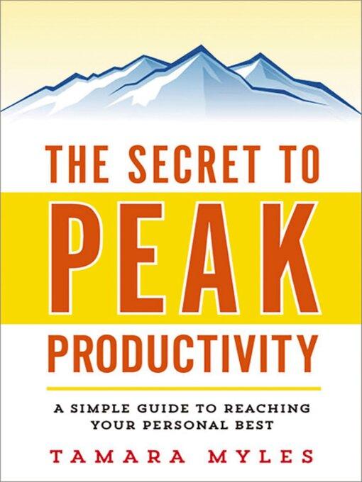 Title details for The Secret to Peak Productivity by Tamara Myles - Wait list