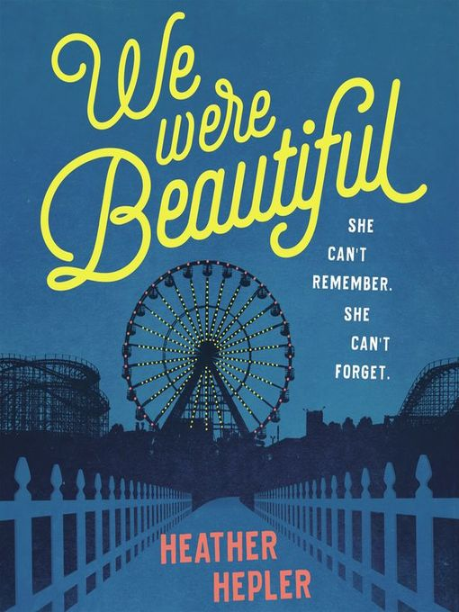 Title details for We Were Beautiful by Heather Hepler - Wait list