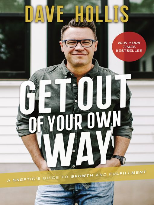 Title details for Get Out of Your Own Way by Dave Hollis - Wait list