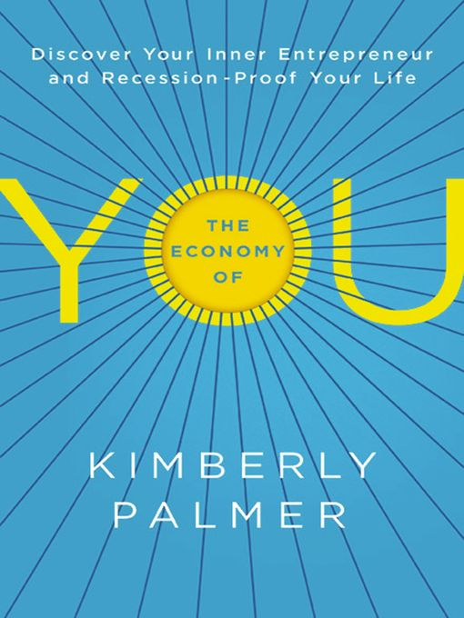 Title details for The Economy of You by Kimberly Palmer - Available