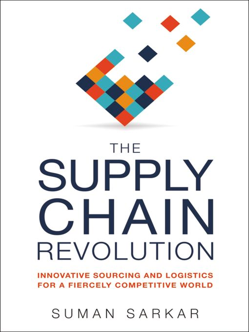 Title details for The Supply Chain Revolution by Suman Sarkar - Available