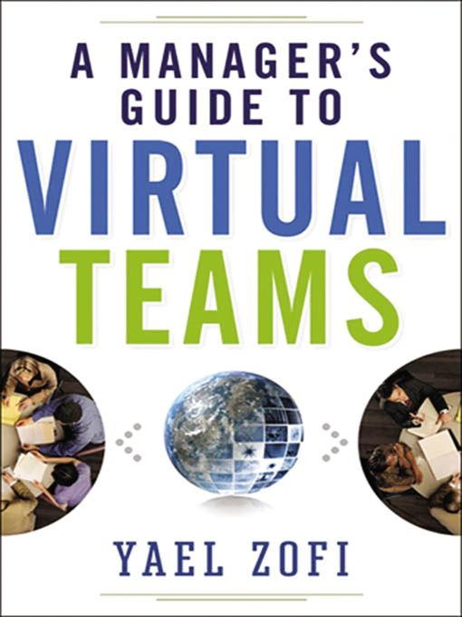 Title details for A Manager's Guide to Virtual Teams by Yael Zofi - Available