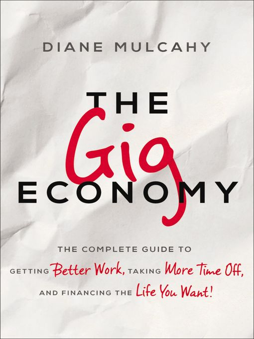 Title details for The Gig Economy by Diane Mulcahy - Available