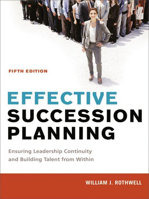 Title details for Effective Succession Planning by William Rothwell - Available