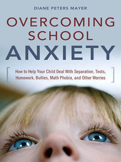Title details for Overcoming School Anxiety by Diane Peters Mayer Msw - Available