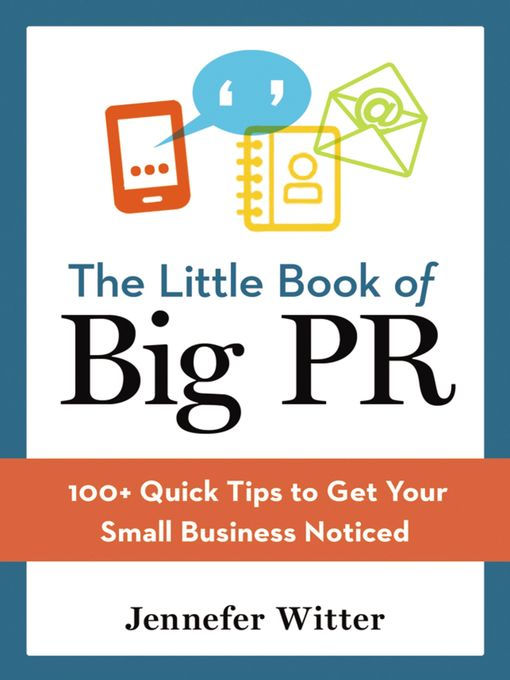 Title details for The Little Book of Big PR by Jennefer Witter - Available