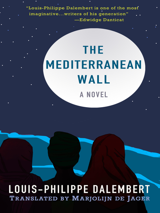 Title details for The Mediterranean Wall by Louis-Philippe Dalembert - Available