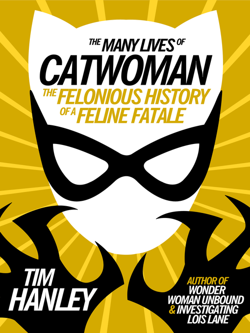 Title details for The Many Lives of Catwoman by Tim Hanley - Wait list