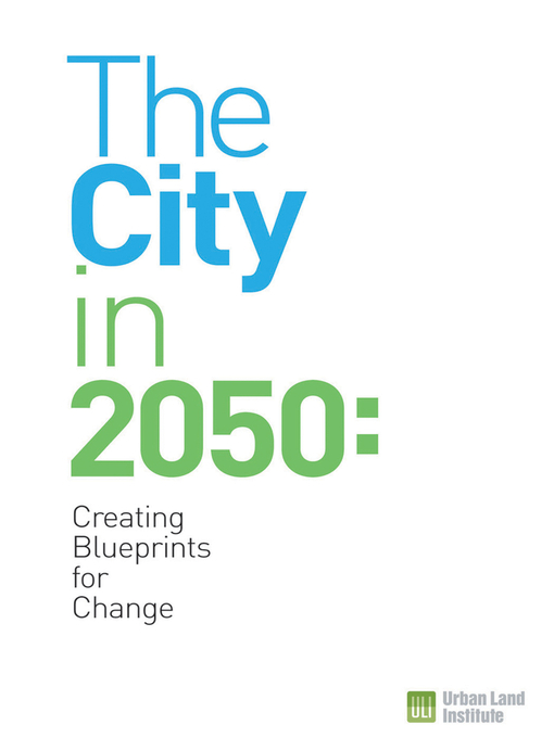 Title details for The City in 2050 by Maureen McAvey - Available