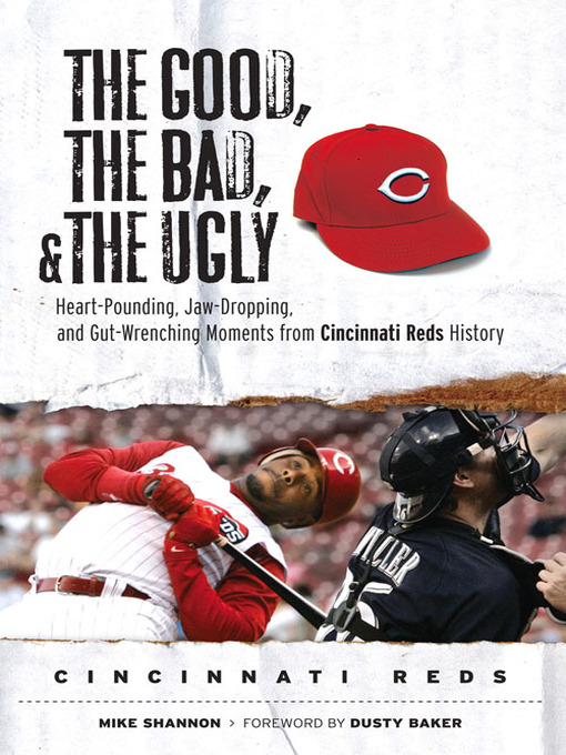 Title details for Cincinnati Reds: Heart-Pounding, Jaw-Dropping, and Gut-Wrenching Moments from Cincinnati Reds History by Mike Shannon - Available