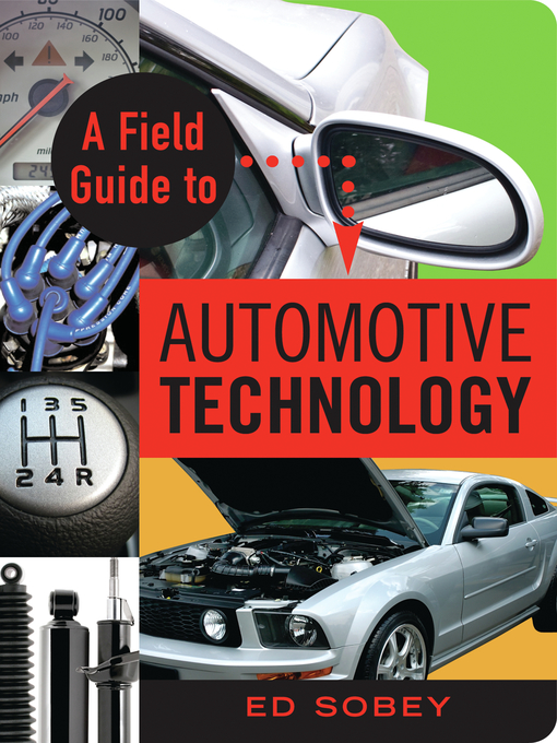 Title details for A Field Guide to Automotive Technology by Ed Sobey - Available
