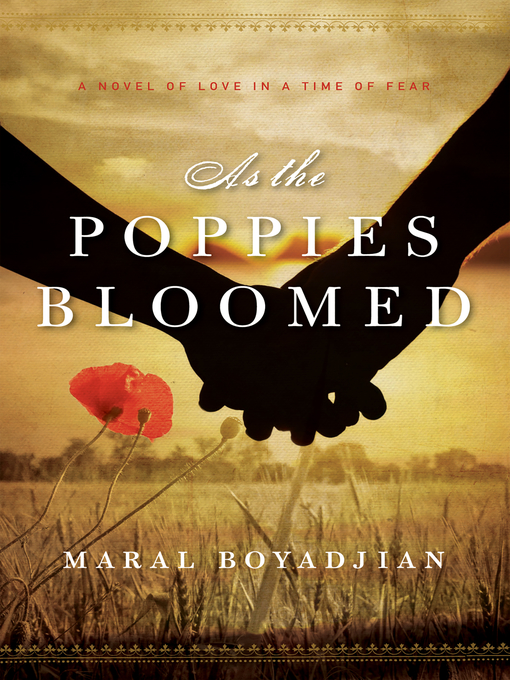 Title details for As the Poppies Bloomed by Maral Boyadjian - Available