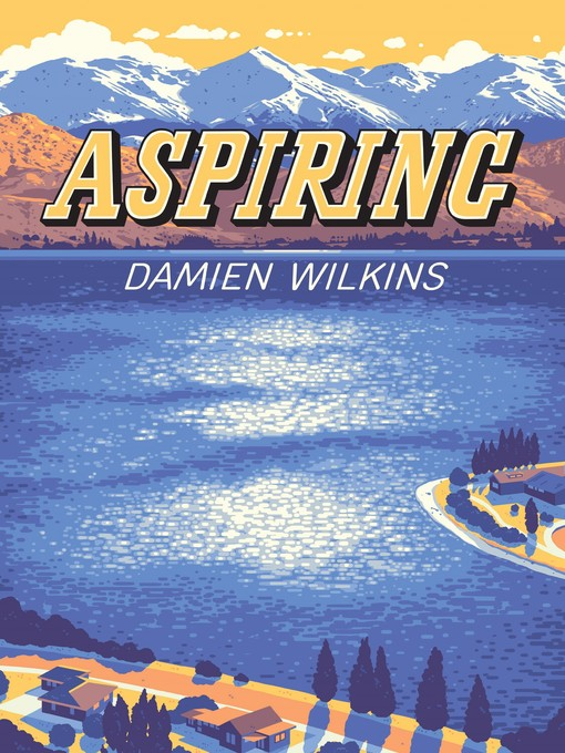 Title details for Aspiring by Damien Wilkins - Available