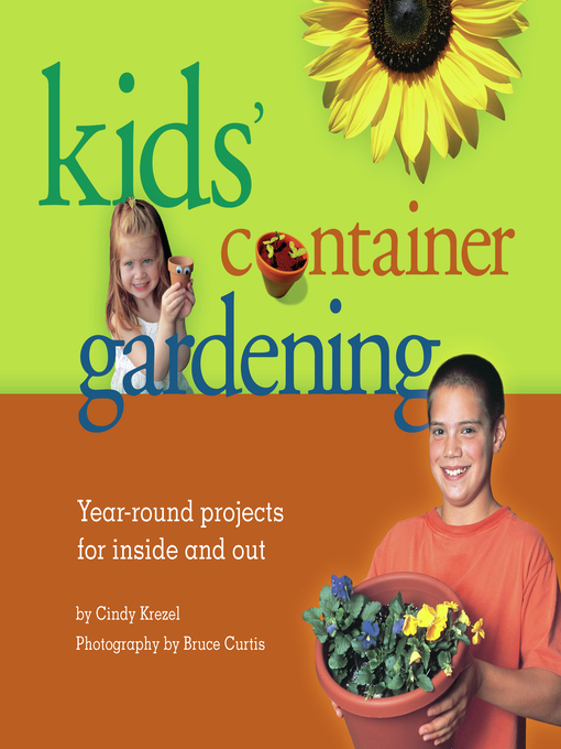 Title details for Kids' Container Gardening by Cindy Krezel - Available