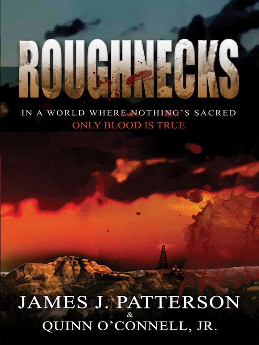 Title details for Roughnecks by James J. Patterson - Available