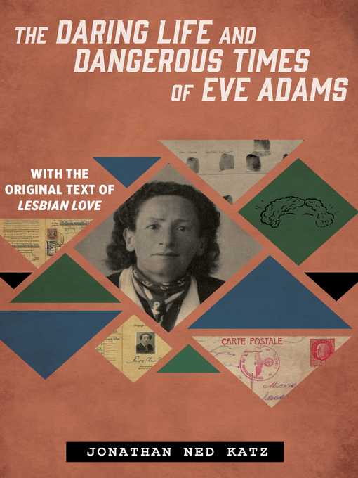 Title details for The Daring Life and Dangerous Times of Eve Adams by Chicago Review Press - Available