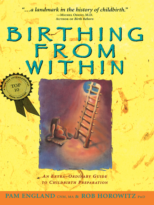 Title details for Birthing from Within by Pam England, CNM, MA - Wait list