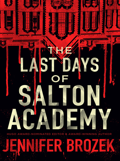 Title details for The Last Days of Salton Academy by Jennifer Brozek - Available