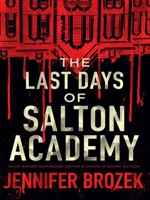 Title details for The Last Days of Salton Academy by Jennifer Brozek - Wait list