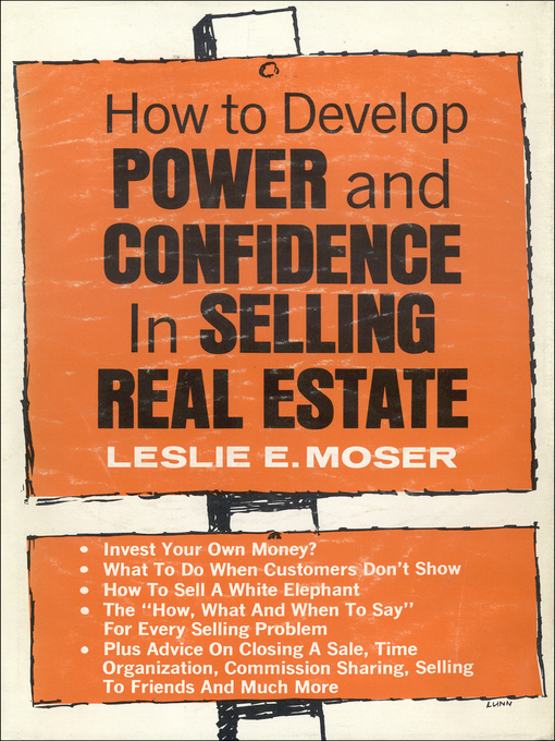 Title details for How to Develop Power and Confidence In Selling Real Estate by Leslie E. Moser - Wait list