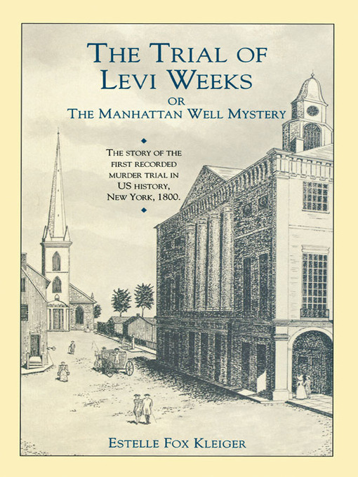 Title details for The Trial of Levi Weeks by Estelle Fox Klieger - Available