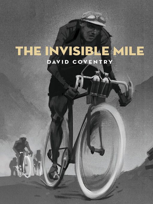 Title details for The Invisible Mile by David Coventry - Available
