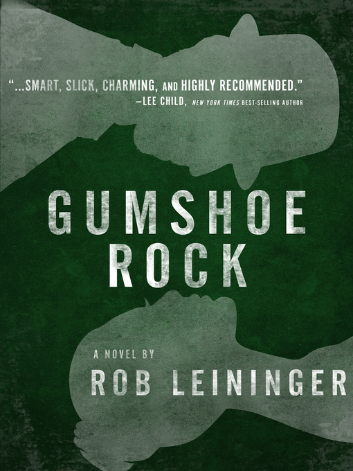 Title details for Gumshoe Rock by Rob Leininger - Available