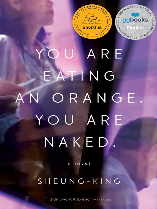 Title details for You are Eating an Orange. You are Naked. by Sheung-King - Available