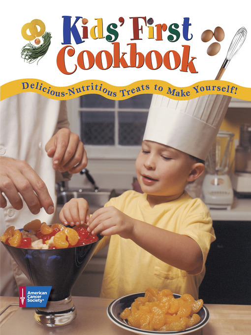 Title details for Kids' First Cookbook by American Cancer Society - Available