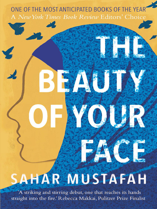Title details for The Beauty of Your Face by Sahar Mustafah - Available