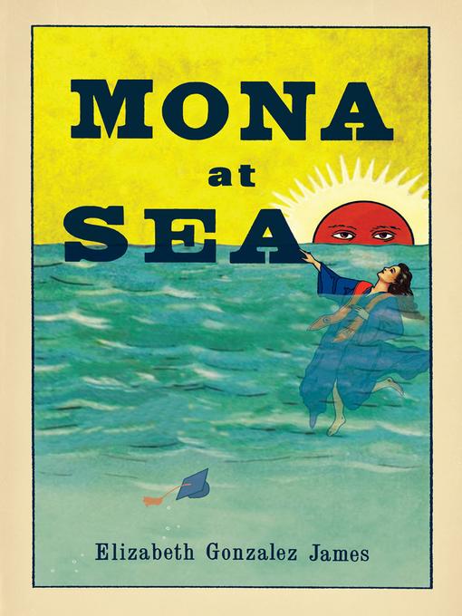 Title details for Mona At Sea by Elizabeth Gonzalez James - Available