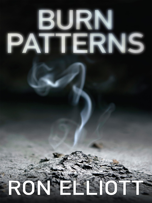 Title details for Burn Patterns by Ron Elliott - Available