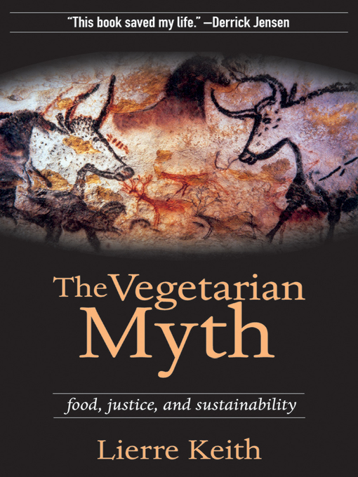 Title details for The Vegetarian Myth by Lierre Keith - Available