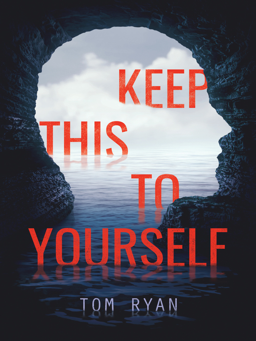Title details for Keep This to Yourself by Tom Ryan - Wait list